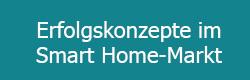 Erfolgskonzepte im Smart Home-Markt
