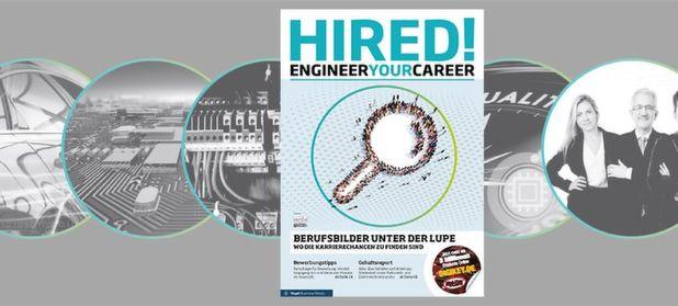 HIRED! Engineer Your Career: Das Karrieremagazin für Elektronikprofis und Absolventen
