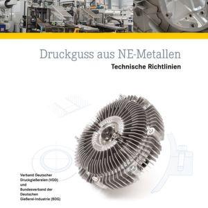 """BDG-Sonderheft """"Druckguss aus NE-Metallen – Technische Richtlinien"""" überarbeitet"""