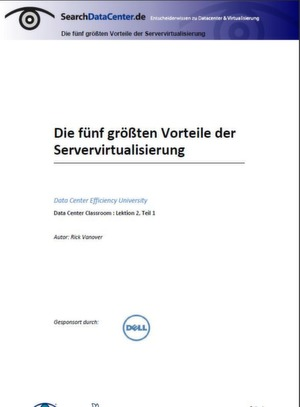 Die fünf größten Vorteile der Servervirtualisierung
