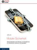 Sicherheitsrisiken beim Einsatz von Smartphones im Unternehmen erkennen und beseitigen