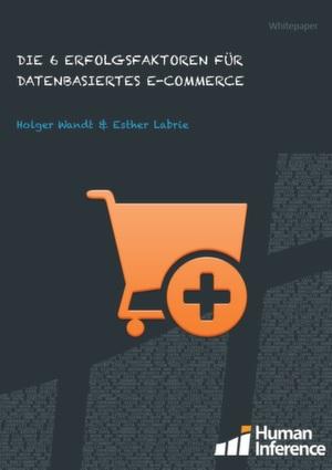 Die 6 Erfolgsfaktoren für datenbasiertes E-Commerce