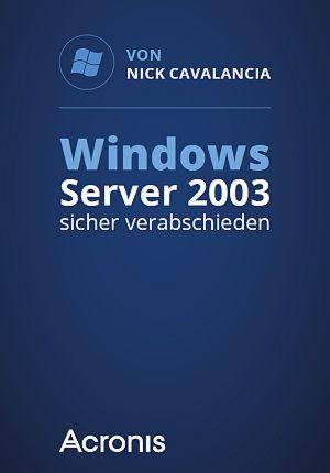 Windows Server 2003 sicher verabschieden