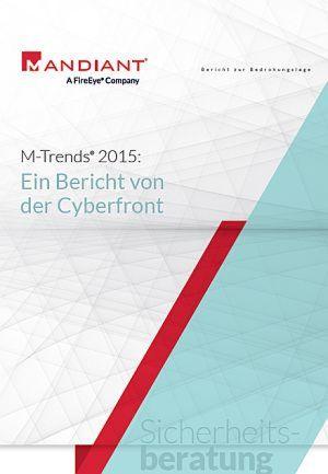 M-Trends 2015: Ein Bericht von der Cyberfront