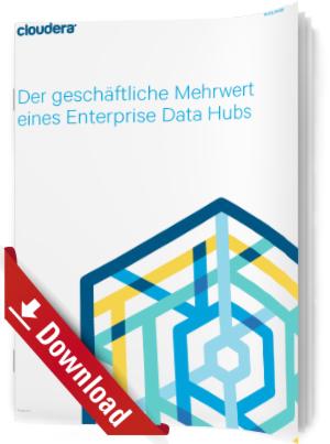 Der geschäftliche Mehrwert eines Enterprise Data Hubs