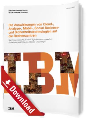 Die Auswirkungen von Cloud-, Analyse-, Mobil-, Social Business und Sicherheitstechnologien