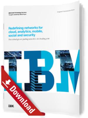 Neudefinition der Netzwerke für Cloud, Analytik, Mobiles, Soziales und Sicherheit