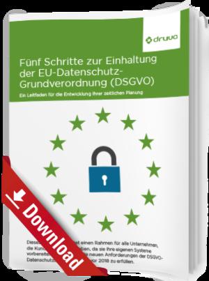 Fünf Schritte zur Einhaltung der EU-Datenschutz- Grundverordnung