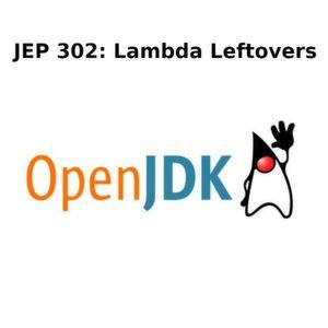 JEP 302 befast sich mit Vorschlägen zur Verbesserung der Möglichkeiten mit Lambda-Expressions.
