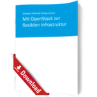 Mit OpenStack zur flexiblen Infrastruktur