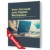 Vom Intranet zum Digital Workplace