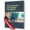 Vom Intranet zum Digital Workplace