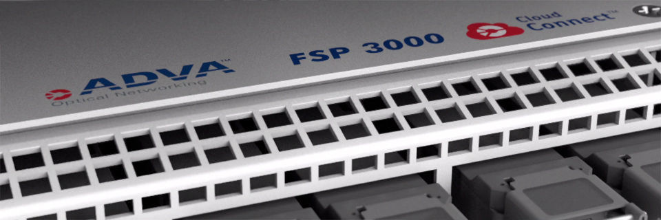"""ADVA offeriert die """"FSP 3000 CloudConnect-Plattform"""" als offenes und modulares Produkt."""