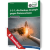 3-2-1, die Backup-Strategie gegen Datenverluste