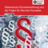 IT-Sicherheit und die Datenschutz-Grundverordnung