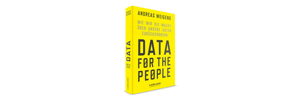 "Buchrezension – Andreas Weigend ""Data for the People"""