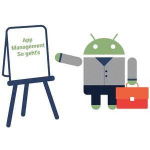 App Management mit Android: Das sollten Sie wissen