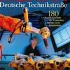 Deutsche Technikstraße eröffnet