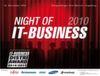 Das erwartet Sie bei der Night of IT-BUSINESS 2010