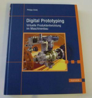 """Das Fachbuch """"Digital Prototyping"""" gibt einen anschaulichen und praxisnahen Überblick über aktuelle Technologien und Anwendungen aus dem Bereich des Digital Prototyping. (Bild: J. Schulze)"""