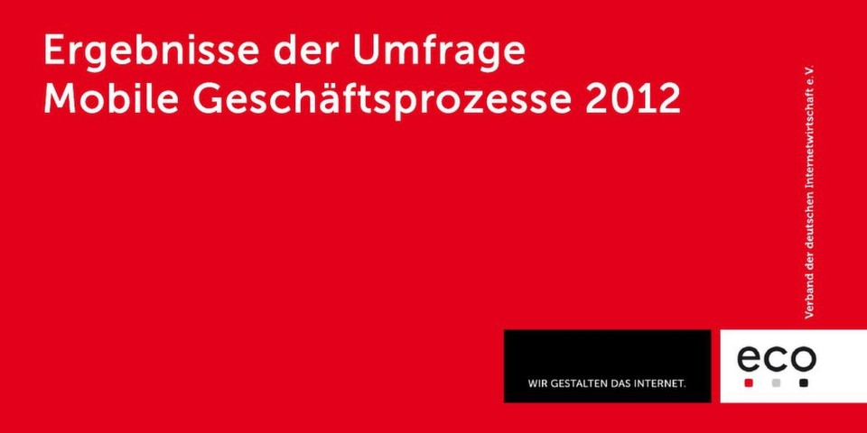 """Die Ergebnisse der eco-Umfrage """"Mobile Geschäftsprozesse 2012"""" stehen unter """"mobile.eco.de"""" zum Download bereit."""