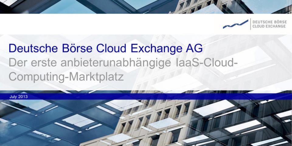 Deutsche Börse und Zimory machen Infrastructure as a Service (IaaS) zu einer handelbaren Ware und gründen die Deutsche Börse Cloud Exchange AG.
