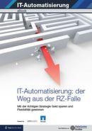 IT-Automatisierung: der Weg aus der RZ-Falle