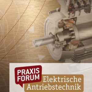 32 Top-Referenten und 21 Aussteller kommen im März 2015 zum Praxisforum Elektrische Antriebstechnik nach Würzburg.