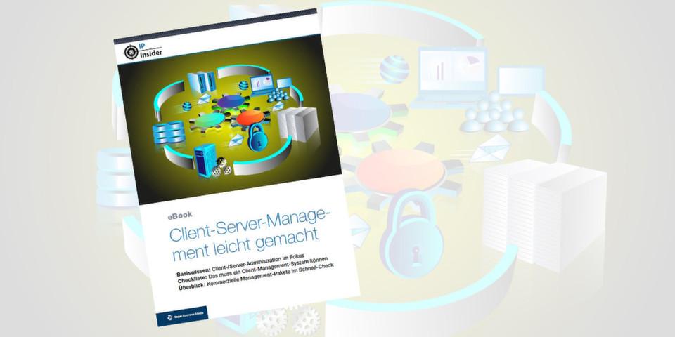 Unser eBook hilft bei der Auswahl des passenden Client-Server-Management-Tools.