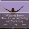 Neues Buch: Windows Server Troubleshooting, Tuning und Monitoring