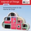 Ein Internet der unsicheren Dinge vermeiden