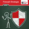 Die richtige Firewall-Strategie entscheidet