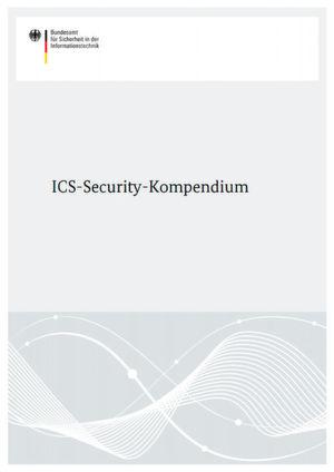 """Für deutsche Unternehmen besonders interessant ist das """"ICS-Security-Kompendium"""" des BSI."""