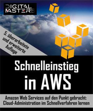 """Buchempfehlung: """"Schnelleinstieg in AWS. Amazon Web Services auf den Punkt gebracht. Cloud-Administration im Schnellverfahren lernen""""."""