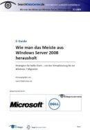Wie man das Meiste aus Windows Server 2008 herausholt
