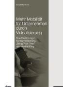 Mehr Mobilität für Unternehmen durch Virtualisierung