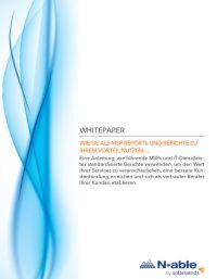 Wie Sie als MSP Reports und Berichte zu Ihrem Vorteil nutzen