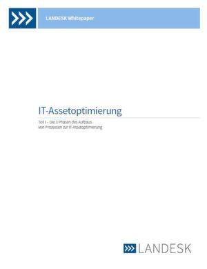 Die 3 Phasen des Aufbaus von Prozessen zur Optimierung von IT-Assets (Teil 1)