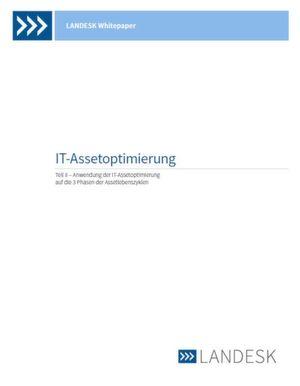 Anwendung der IT-Assetoptimierung auf die 3 Phasen der Asset-Lebenszyklen (Teil 2)