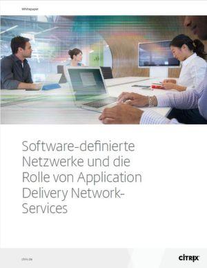Software-definierte Netzwerke und die Rolle von Application Delivery Network-Services