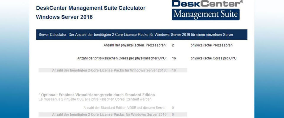"Die Deskcenter Solutions AG stellt Anwendern in der ""Deskcenter Management Suite"" einen Lizenzkalkulator für Microsoft Windows Server 2016 zur Verfügung."