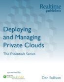 Deploying and Managing Private Clouds