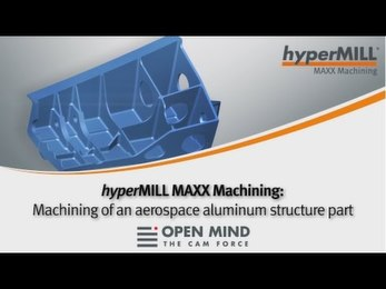 hyperMILL MAXX Machining: Aerospace aluminum structure part | GROB