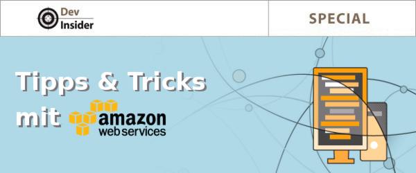 00e9f618ea52 Special  Tipps und Tricks mit AWS- Dev-Insider