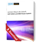 SAP HANA und IBM Power Systems