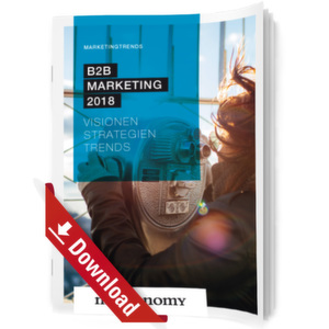B2B Marketing 2018 - Visionen, Strategien, Trends