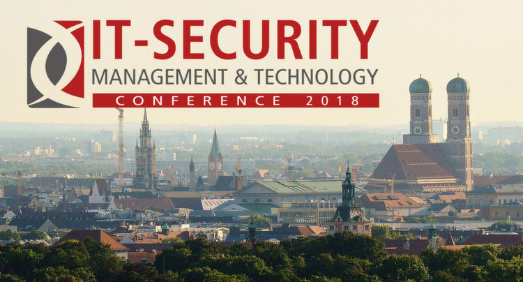 Erfolgreicher Start der IT-Security Management & Technology Conference 2018 am 21. Juni im Sheraton Arabellapark Hotel