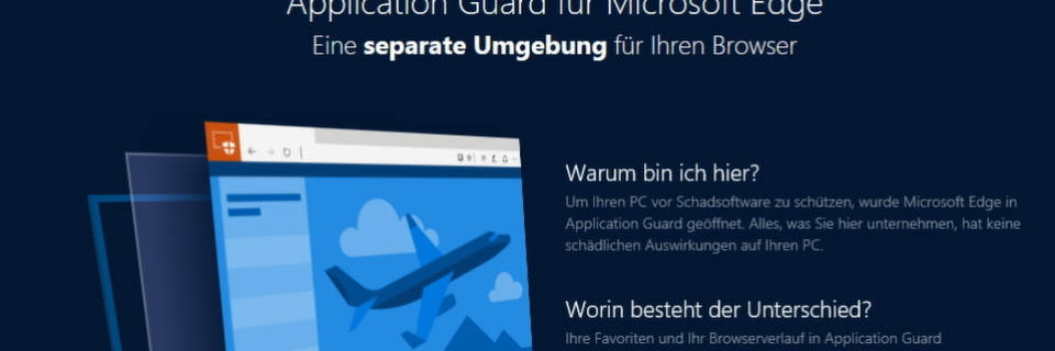 Windows Defender Application Guard schützt Windows 10 vor Viren