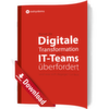 Wie Ihre IT-Teams die digitale Transformation meistern