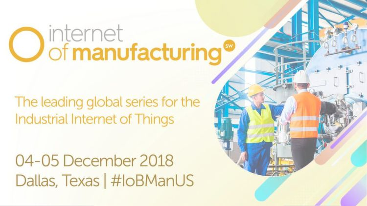 Internet of Manufacturing Southwest US 2018 An zwei Tagen findet in Dallas das Event Internet of Manufacturing